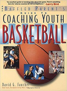 The Baffled Parents Guide to Coaching Youth Basketball by David G Gaucher Review