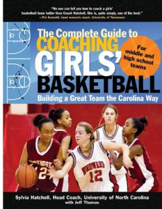The Complete Guide to Coaching Girls' Basketball: Building a Great Team the Carolina Way by Sylvia Hatchell Review