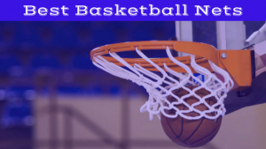 Best Basketball Nets of 2018