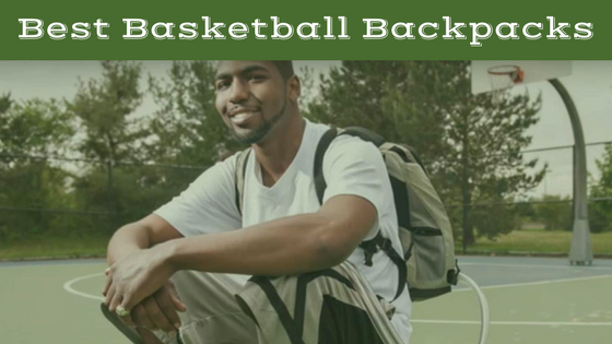 Best Basketball Backpacks Review