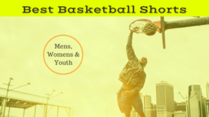 Best Basketball Shorts for Men, Women and Kids this 2018 Season