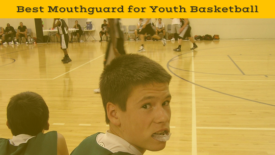 Best Mouth Guard For Youth Basketball For Kids This 2019 Season