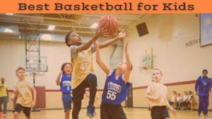 Best Basketball for Kids this 2018 Season