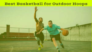 Best Basketball for Outdoor Hoops this 2018 Season