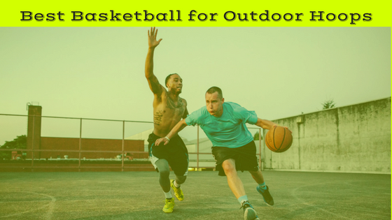 Best Basketball for Outdoor Hoops