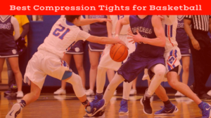 Best Compression Tights for Basketball