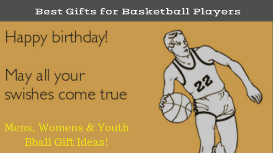 Best Gifts for Basketball Players