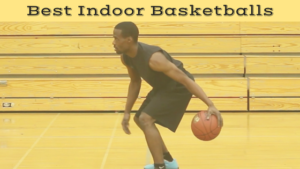 Best Indoor Basketballs this Season 2018 Season