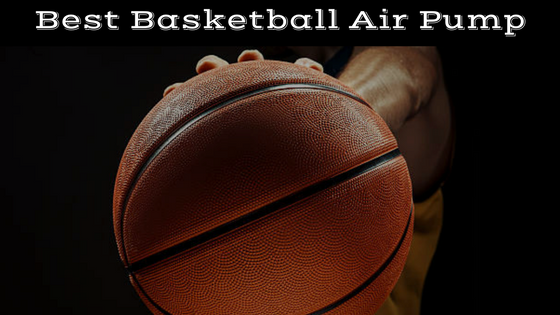 Best Basketball Air Pump Review