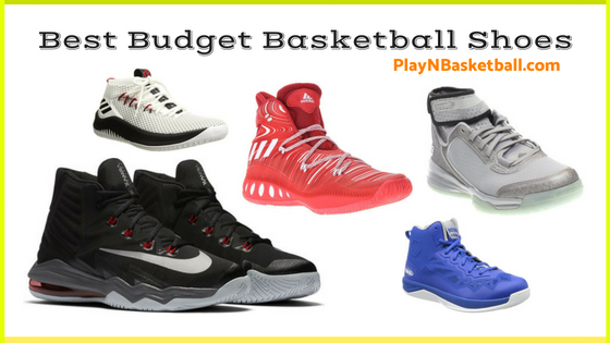 Best Budget Basketball Shoes this 2018 Season