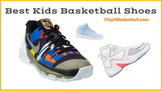 Best Kids Basketball Shoes this 2018 Season