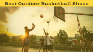Best Outdoor Basketball Shoes Review