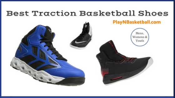 Best Traction Basketball Shoes this 2018 Season