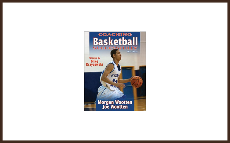 Coaching Basketball Successfully By Morgan Wootten And Joe Wootten