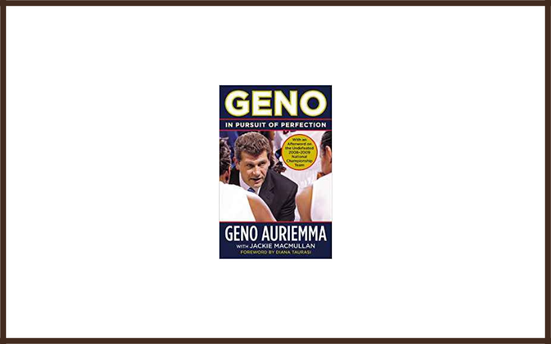 Geno In Pursuit Of Perfection By Geno Auriemma And Jackie Macmullan