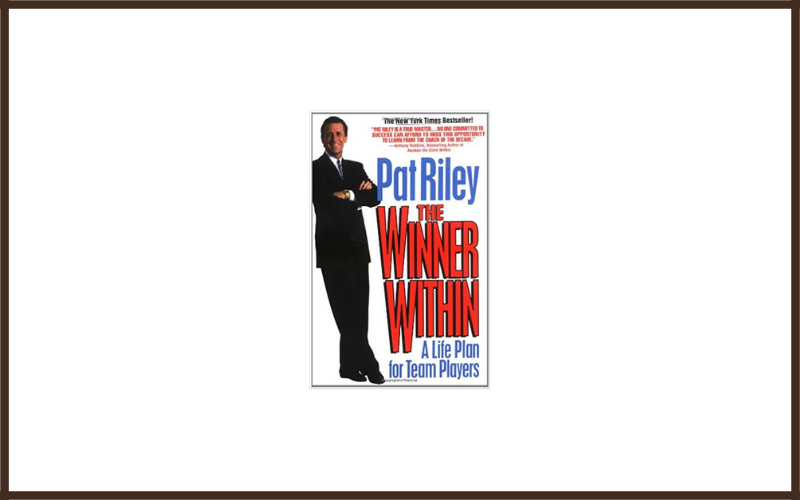 The Winner Within A Life Plan For Team Players By Pat Riley